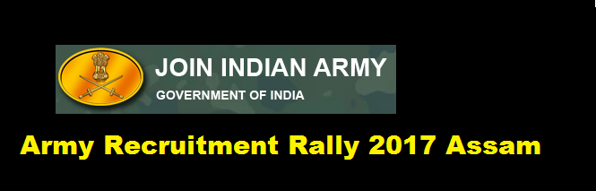 Indian Army Recruitment Rally 2017 - Assam Career Jobs in Assam