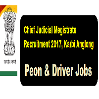 Chief Judicial Magistrate Recruitment 2017 Karbi Anglong Assam Career Jobs Sarkari Sakori peon job in assam