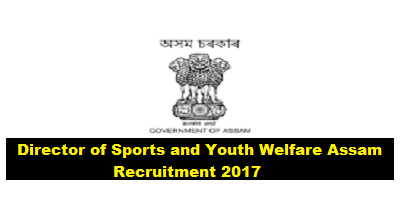 Director of Sports and Youth Welfare Assam recruitment 2017 - Assam Career , Jobs in Assam , Job alerts , Sarkari Sakori