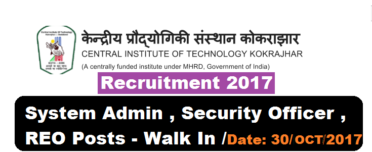 Central Institute of Technology [CIT] Kokrajhar Recruitment 2017 - Walk in Interview , Assam Career Jobs in Assam