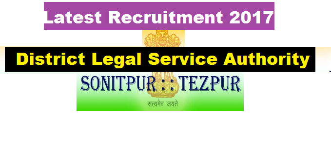 DLSA Sonitpur Recruitment 2017 - Current Govt. Job in Assam Career Jobs alert sarkari sakori