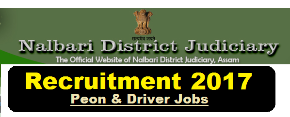 District & Sessions Judge, Nalbari Recruitment 2017 - Peon, Driver Jobs in Assam Career Job alert