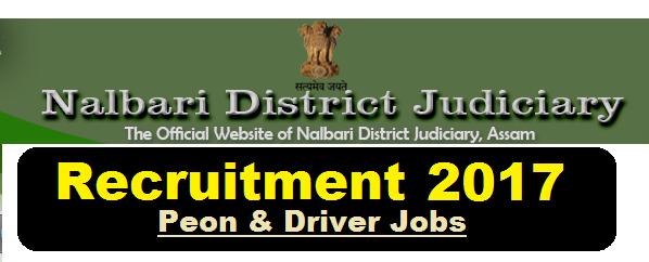 District & Sessions Judge, Nalbari Recruitment 2017 - Peon, Driver Jobs in Assam Career Job alert