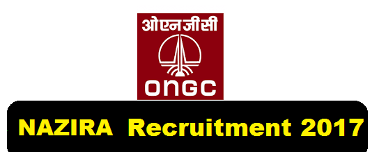 ONGC Recruitment 2017 - Nazira & Sivasagar , Assam Career Jobs Alerts
