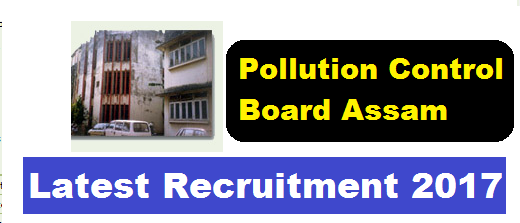 Pollution Control Board Assam recruitment , current govt job in Assam