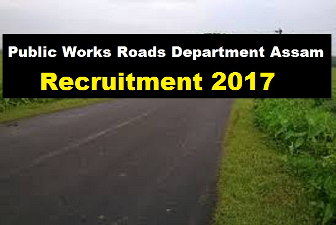 Public Works Roads Department [PWRD Dhemaji] Assam Recruitment 2017 - Assam Career