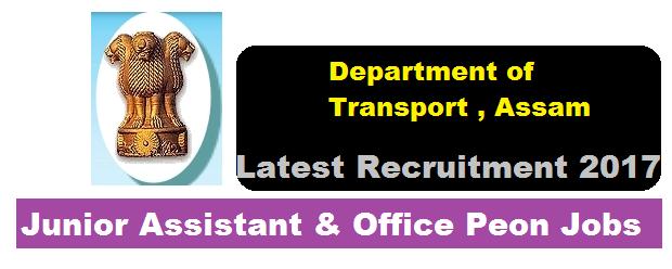 Assam Transport Recruitment 2017 -Junior Assistant & Office Peon Jobs - Assam Career Sarkari Sakori