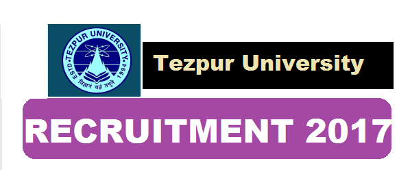 Tezpur University Recruitment 2017 - TU jobs assam career job alerts sarkari sakori