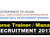 Assam Skill Development Mission Recruitment 2017-Course Manager/Trainer Govt. Jobs in Assam
