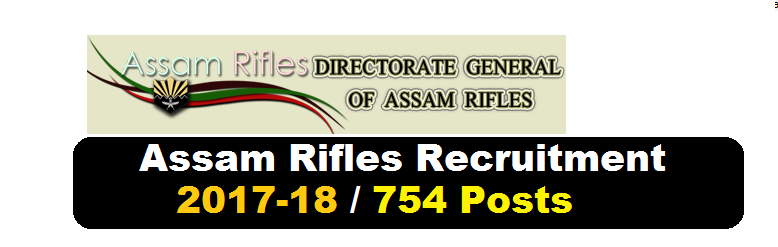 Assam Rifles Recruitment 2017-2018 Technical & Tradesmen (754 Posts) Jobs , Assam Career