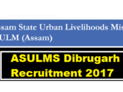 Assam State Urban Livelihoods Mission Society [ASULMS] Dibrugarh Recruitment 2017 - Assam Career