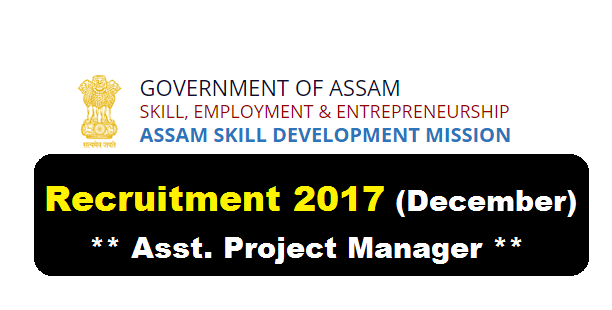 Assam Skill Development Mission Recruitment 2017 [December] - Asst. Skill Project Manager Posts , Assam Career