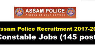 Assam Police Recruitment 2017-2018 | Constable Jobs in Assam Industrial Security Force - Assam career