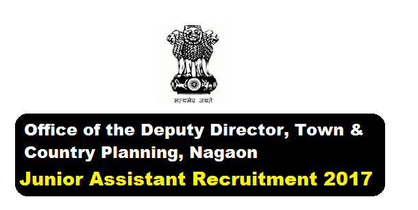 Town & Country Planning, Nagaon Junior Assistant Recruitment 2017