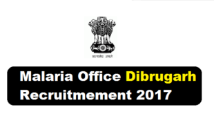 District Malaria Office, Dibrugarh Recruitment 2017 - Latest Govt. Jobs in Assam , Assam Career