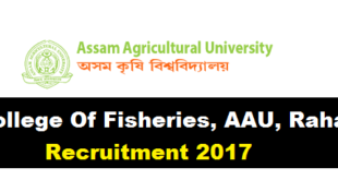 College Of Fisheries, AAU, Raha Recruitment 2017