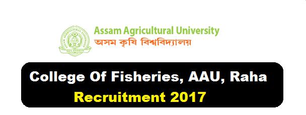 College Of Fisheries, AAU, Raha Recruitment 2017