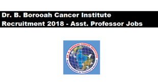 Dr. B. Borooah Cancer Institute Recruitment 2018 - Assistant Professor Jobs in Assam Career