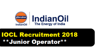 IOCL Recruitment 2018 -Assam & North East Junior Operator (Aviation) Vacancy
