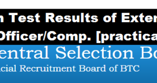 Written Test Result of Extension Officer under Central Selection Board BTC,Kokrajhar Recruitment 2017-18