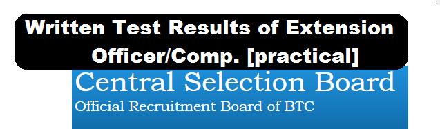 Written Test Result of Extension Officer under Central Selection Board BTC,Kokrajhar Recruitment 2017-18