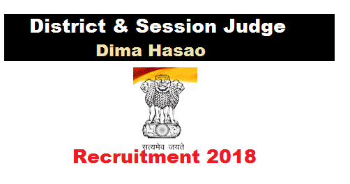 Dima Hasao District and session judge Court Recruitment 2018