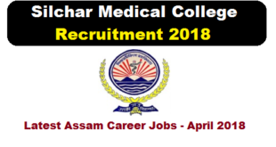 ICMR Project Silchar Medical College Assam Recruitment 2018 career jobs news alerts sakori sarkari