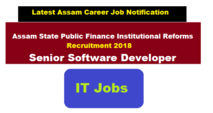 Assam State Public Finance Institutional Reforms Recruitment 2018 | Senior Software Developer- Latest Job News Assam Sarkari Sakori Job Alerts Career