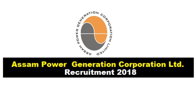 APGCL Recruitment 2018 : Chief General Manager Assam Power Generation Corporation Ltd 2018 jobs alerts sarkari sakori govt jobs in assam