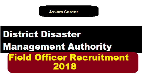 District Disaster Management Authority, Goalpara Recruitment 2018 assam career jobs alert sarkari sakori job news assam DDMA