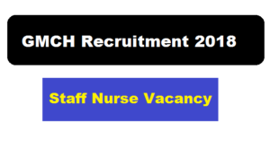 GMCH Recruitment 2018, Gauhati Medical college Staff Nurse Recruitment Guwahati Medical College Assam Career Jobs alerts sakori job news assam
