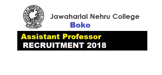 Jawaharlal Nehru College Boko Recruitment 2018 , JN College Boko Assam Latest Jobs Assistant Professor Career News