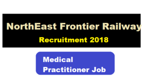 Northeast Frontier Railway Recruitment 2018 - Medical Practitioner posts , Assam career Jobs alerts latest job news