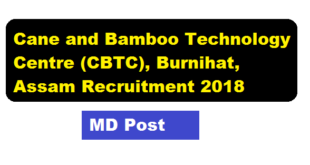 Cane and Bamboo Technology Centre (CBTC), Burnihat, Assam Recruitment 2018 - Assam Career Sarkari Sakori Job News Alerts