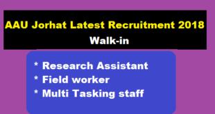 Assam Agricultural University Recruitment 2018 | Research Assistant/ Field Worker/ Multi Tasking Staff posts - assam career 2018 , sarkari sakori free job alert, job news assam, naukri