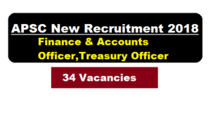 APSC Recruitment 2018 | Finance & Accounts Officer,Treasury Officer - Assam Finance Service Examination, 2018 - Assam Career Job Alerts Sarkari Sakori Job News in Assam