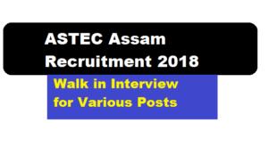 ASTEC Assam Recruitment 2018 , ASTEC Recruitment - job news assam career sarkari sakori free job alerts