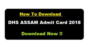 dhs assam admit card 2018 download assamcareer.