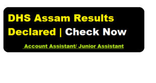 DHS Assam Results 2018 | Account Assistant & Junior Assistant Posts