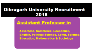 Dibrugarh University Recruitment 2018 July | Assistant Professor in various subjects - Assam Career Sarkari Sakori Job Alerts Job News