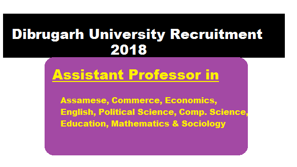 Dibrugarh University Recruitment 2018 July | Assistant Professor in various subjects - Assam Career Sarkari Sakori Job Alerts Job News