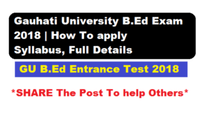 Gauhati University B.Ed Entrance 2018, How to  Online Apply, Application form fill up availability,  B.Ed entrance Syllabus ,Eligibility,Course Fees, Admission - Assam Career