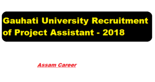 Gauhati University Recruitment 2018 July | Project Assistant Post - assam career job news