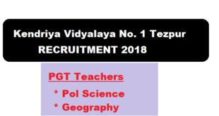 Kendriya Vidyalaya No .1 Tezpur, Assam Recruitment 2018 : PGT (Pol Science, Geography) - Assam Career Job News Sakari Sakori Free Job alerts