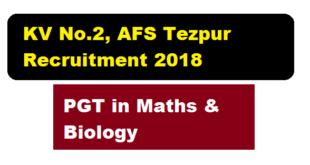 KV No.2, AFS Tezpur Recruitment 2018 | PGT in Mathematics & Biology - Assam Career Job news & Sarkari Sakori alerts