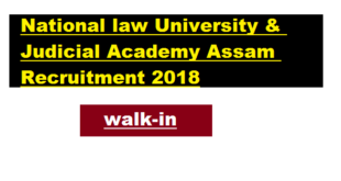 National Law University (NLU) Assam Recruitment 2018 | Walk in for Faculty Positions - Assam Career Job Alerts , free sarkari sakori , job news in assam