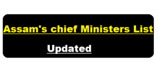 List of Chief Ministers(CM) of Assam till 2018 - assamcareer.org