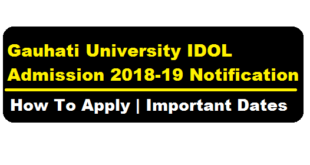 Gauhati University IDOL Admission 2018-2019 | How to Apply - Assam Career Job News , alerts , IDOL