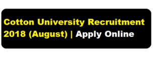 Cotton University Recruitment 2018 (August) | various posts - assam career Free jib alerts sarkari sakori & Job News Assam