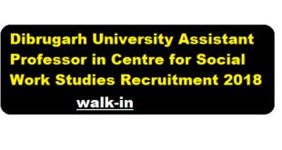 Dibrugarh University Assistant Professor in Centre for Social Work Studies Recruitment 2018 - assam career